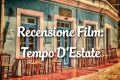 Tempo D'Estate - Recensione Film
