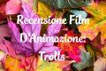 Trolls - Recensione Film D'Animazione