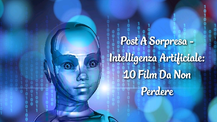 film sull' intelligenza artificiale