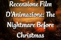 Nightmare Before Christmas - Recensione