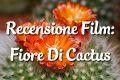 Fiore Di Cactus - Recensione Film