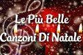Canzoni Di Natale - Le Più Belle Di Sempre